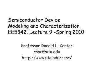 Semiconductor Device  Modeling and Characterization EE5342, Lecture 9 -Spring 2010