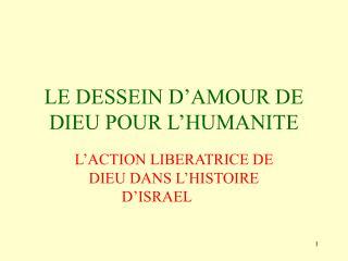 LE DESSEIN D'AMOUR DE DIEU POUR L'HUMANITE