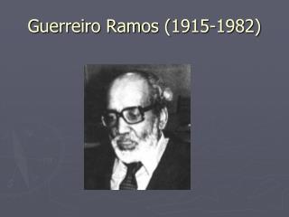 Guerreiro Ramos (1915-1982)