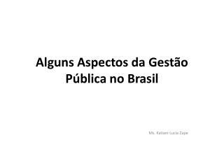 Alguns Aspectos da Gestão Pública no Brasil