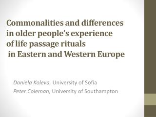 Daniela Koleva,  University of Sofia Peter Coleman,  University of Southampton