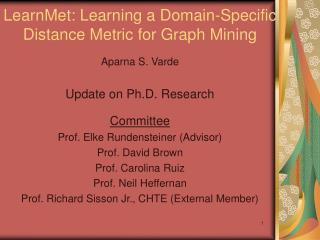LearnMet: Learning a Domain-Specific  Distance Metric for Graph Mining