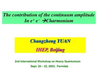 The contribution of the continuum amplitude In e ﹢ e ﹣  Charmonium