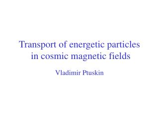 Transport of energetic particles  in cosmic magnetic fields