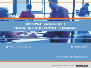OmniPCX  Enterprise  R5.1 How to Quote DECT/PWT in Network