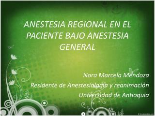 ANESTESIA REGIONAL EN EL PACIENTE BAJO ANESTESIA GENERAL