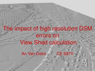 The impact of high resolution DSM errors on  View Shed calculation