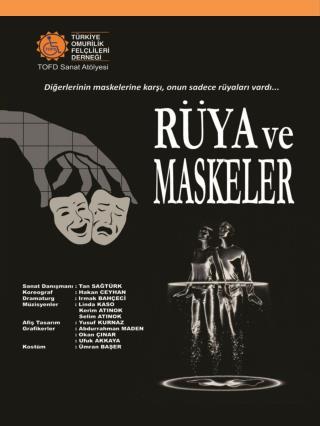 """Sanat Danışmanlığı'nı  Tan Sağtürk'ün  üstlendiği Dans Projemiz:  """"Rüya ve Maskeler"""""""