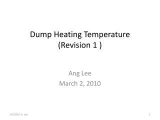 Dump Heating Temperature (Revision 1 )