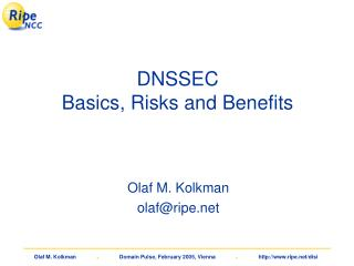 DNSSEC Basics, Risks and Benefits