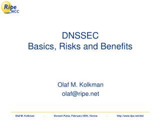 DNSSEC Basics, Risks and Benefits