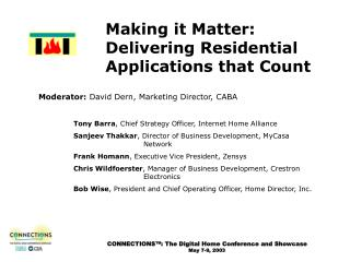 Making it Matter: Delivering Residential Applications that Count
