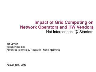 Tal Lavian tlavian@ieee Advanced Technology Research , Nortel Networks
