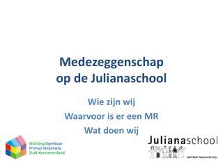 Medezeggenschap op de Julianaschool