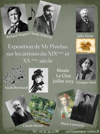 Exposition de Mr  Pinelau  sur les artistes du XIX ème  et XX  ème  siècle