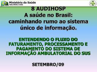 8 AUDIHOSP A saúde no Brasil: caminhando rumo ao sistema único de informação.
