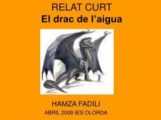 RELAT CURT El drac de l�aigua
