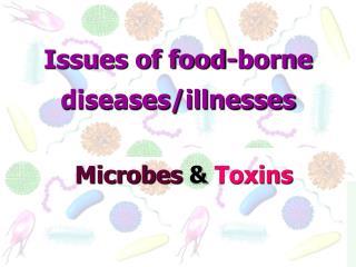 Issues of food-borne diseases/illnesses