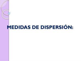 MEDIDAS DE DISPERSIÓN:
