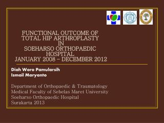 Diah Woro Pamularsih Ismail Maryanto Department of Orthopaedic & Traumatology