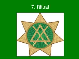 7. Ritual