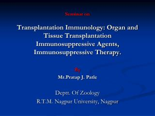 Seminar on  Transplantation Immunology: Organ and Tissue Transplantation Immunosuppressive Agents, Immunosuppressive The