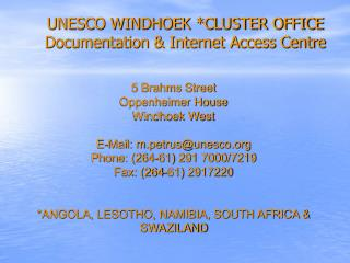 UNESCO WINDHOEK *CLUSTER OFFICE  Documentation & Internet Access Centre