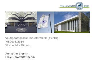 VL Algorithmische BioInformatik (19710) WS2013/2014 Woche 16 - Mittwoch