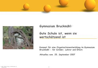 Gymnasium Bruckmühl:  Gute Schule ist, wenn sie wertschätzend ist
