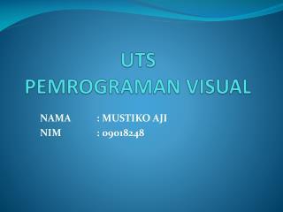 UTS PEMROGRAMAN  VISUAL