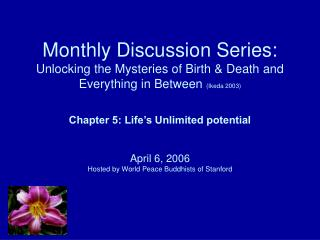 Monthly Discussion Series: Unlocking the Mysteries of Birth  Death and Everything in Between Ikeda 2003    Chapter 5: Li