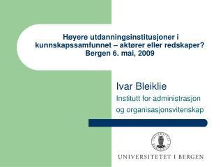 Ivar Bleiklie Institutt for administrasjon og organisasjonsvitenskap