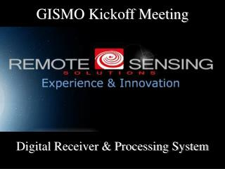 GISMO Kickoff Meeting