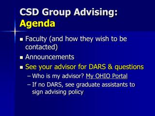 CSD Group Advising:  Agenda