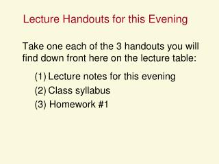 Lecture Handouts for this Evening