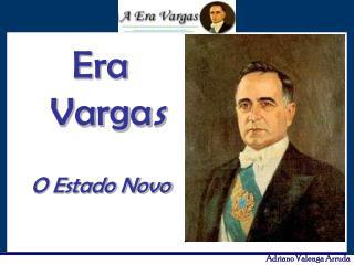 Era Varga s O Estado Novo