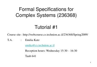 Formal Specifications for Complex Systems (236368) Tutorial #1