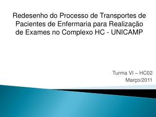 Turma VI – HC02  Março/2011