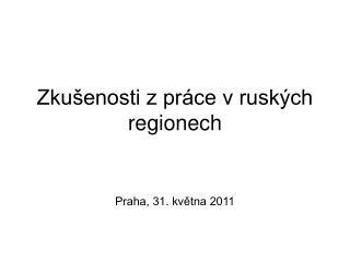 Zku�enosti z pr�ce v rusk�ch regionech