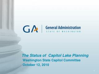 The Status of  Capitol Lake Planning  Washington State Capitol Committee October 12, 2010