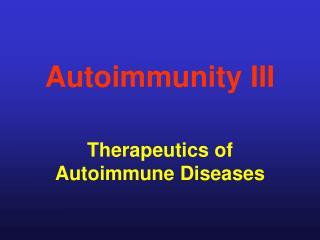 Autoimmunity III