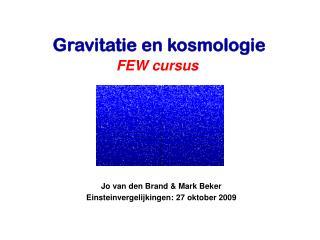Jo van den Brand & Mark Beker Einsteinvergelijkingen: 27 oktober 2009