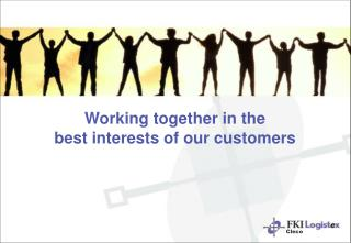 Working together in the best interests of our customers