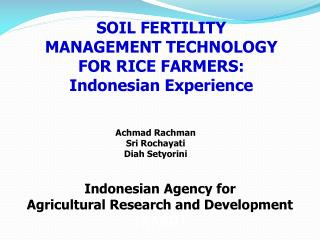 SOIL FERTILITY  MANAGEMENT TECHNOLOGY  FOR RICE FARMERS: Indonesian Experience