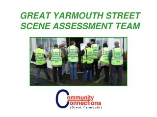 GREAT YARMOUTH STREET SCENE ASSESSMENT TEAM