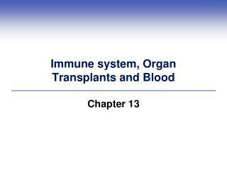 Immune system, Organ Transplants and Blood