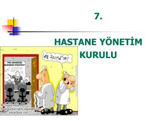7.  HASTANE YÖNETİM  KURULU