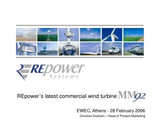 REpower�s latest commercial wind turbine		 EWEC, Athens - 28 February 2006