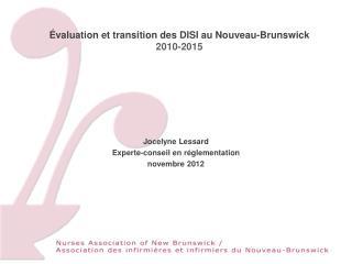 Évaluation  et transition des DISI au Nouveau-Brunswick 2010-2015