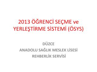 2013 �?RENC? SE�ME ve YERLE?T?RME S?STEM? (�SYS)